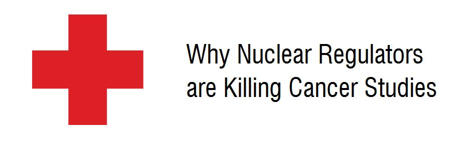 Cancer Deaths Kept Secret: Why the Nuclear Regulatory